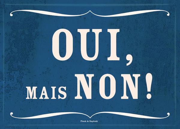 Franse taal nee-zeggen OUI MAIS NON