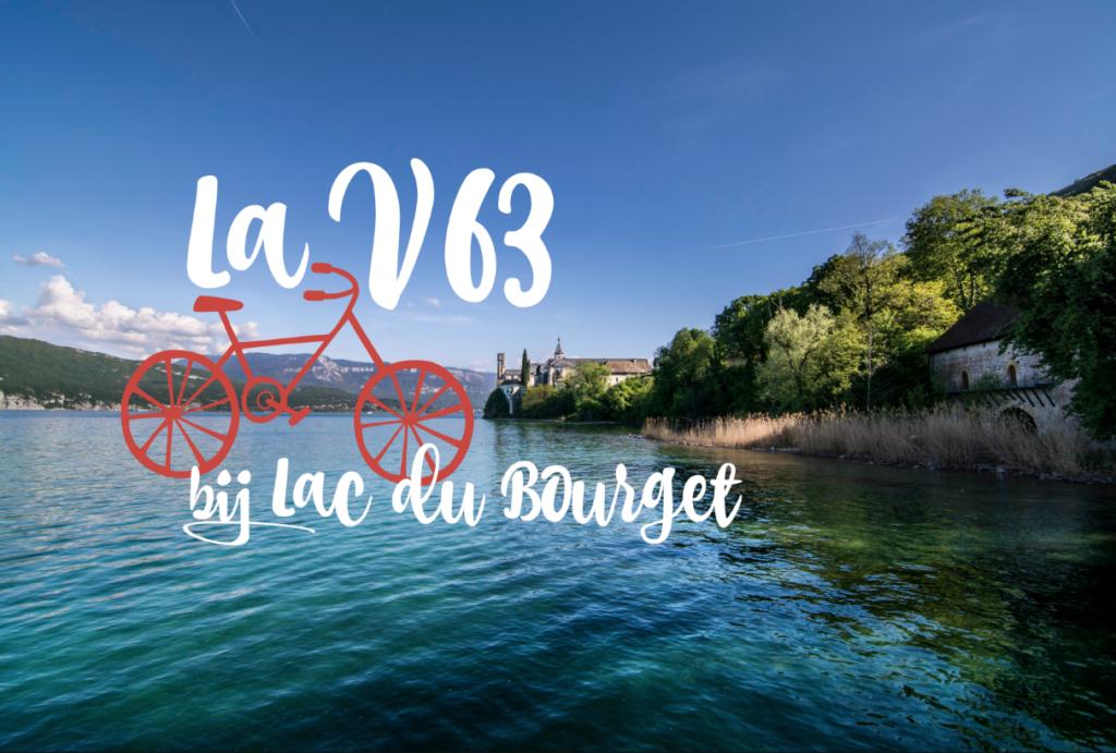 La Vélroute V63 nieuwe fietsroute Saboie van Lac du Bourget